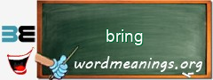 WordMeaning blackboard for bring